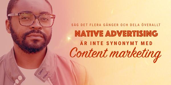 native är inte samma som content marketing