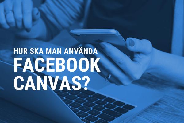 Vad är Facebook Canvas?